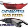 Ochi de pisica Ford Fiesta