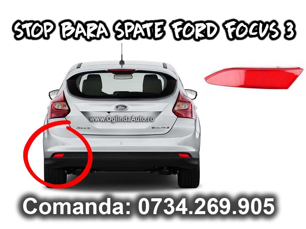 Stop bara spate sau ochi de pisica stanga partea soferului pentru Ford Focus Mk3 III an fabricatie 2010, 2011, 2012, 2013 si 2014.